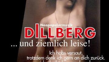 """DILLBERG - Die """"...UND ZWAR ZIEMLICH LEISE""""-TOUR 2015"""